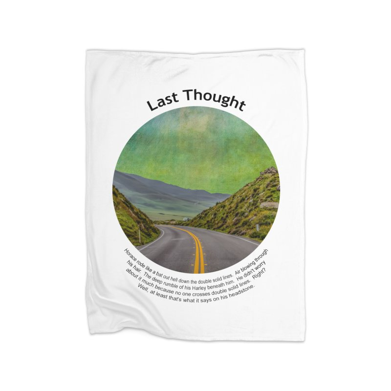 Last Thought Home Fleece Blanket Blanket by Hogwash's Artist Shop