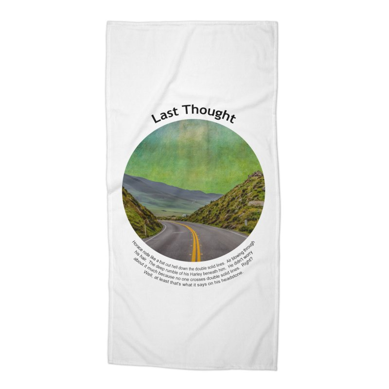 Last Thought Accessories Beach Towel by Hogwash's Artist Shop