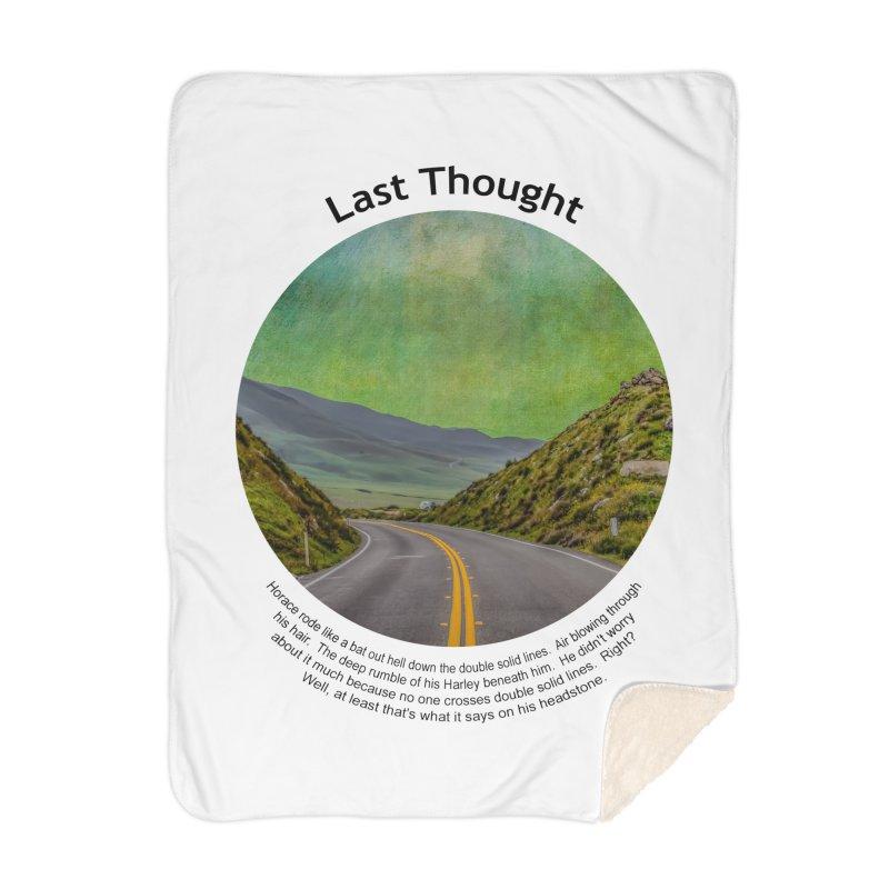 Last Thought Home Blanket by Hogwash's Artist Shop