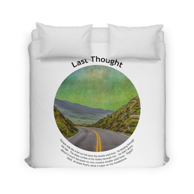 Last Thought Home Duvet by Hogwash's Artist Shop