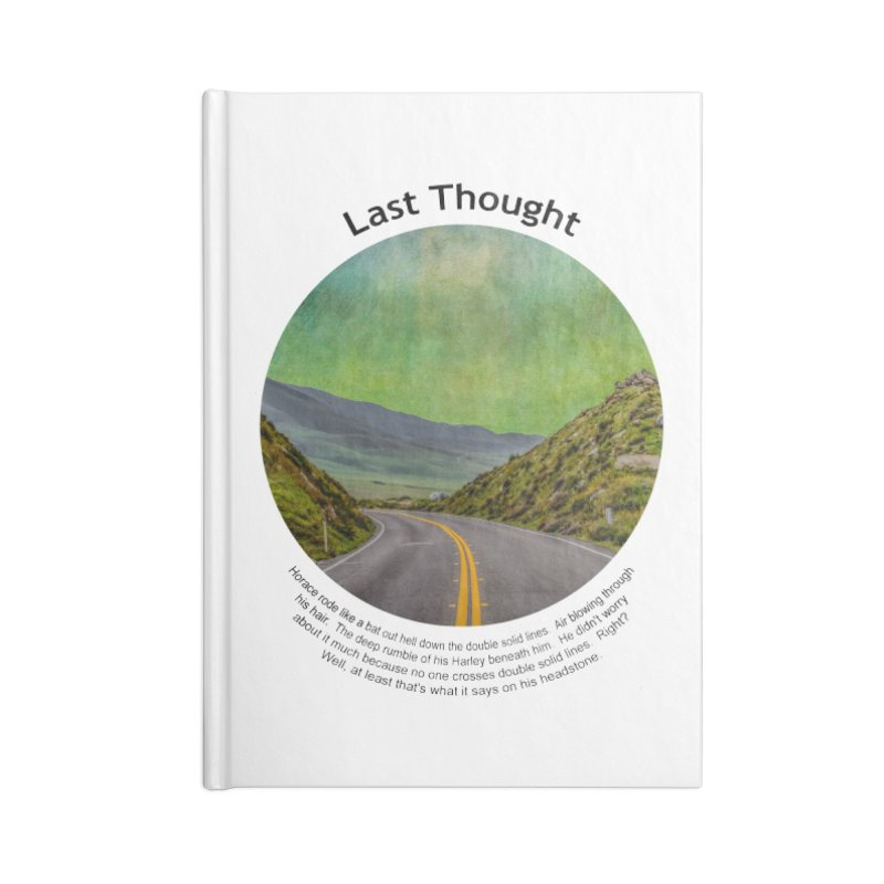 Last Thought Accessories Lined Journal Notebook by Hogwash's Artist Shop