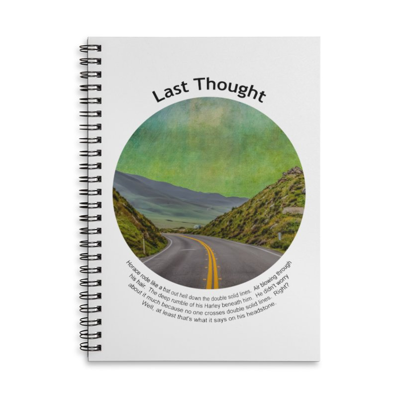 Last Thought Accessories Lined Spiral Notebook by Hogwash's Artist Shop