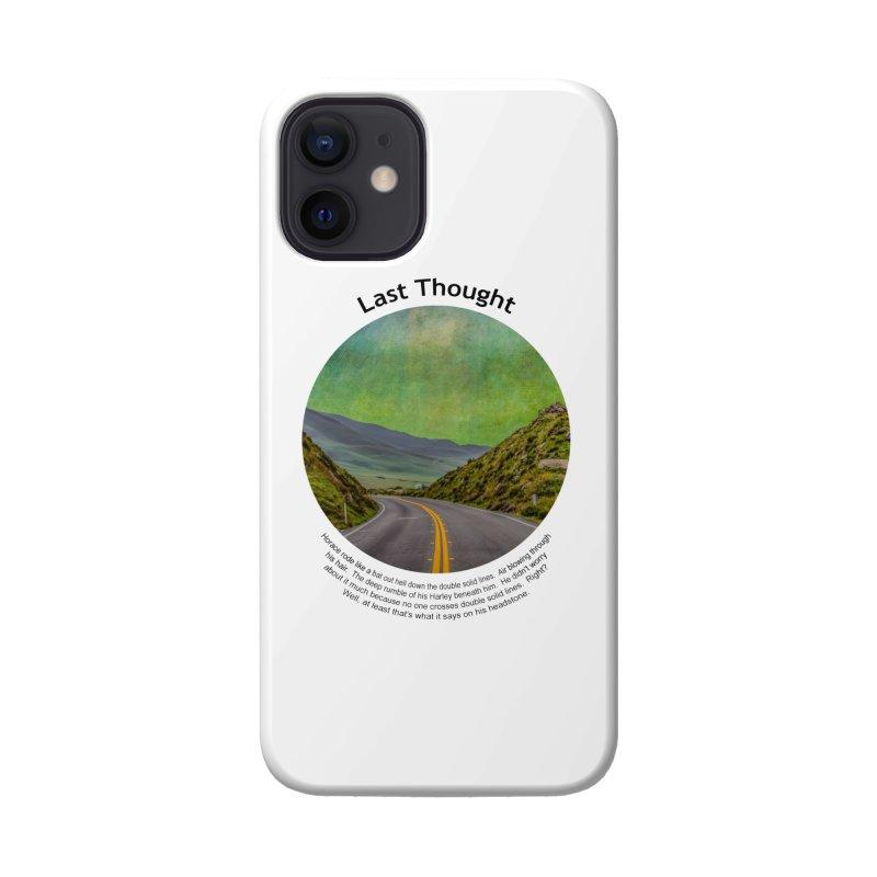 Last Thought Accessories Phone Case by Hogwash's Artist Shop