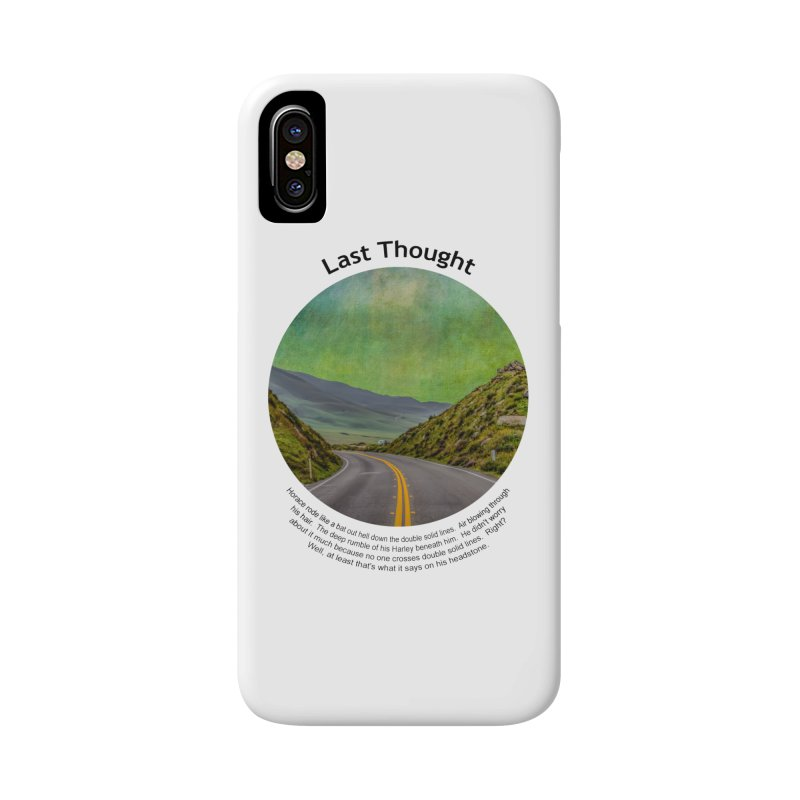 Last Thought Accessories Phone Case by Hogwash's Artist Shop