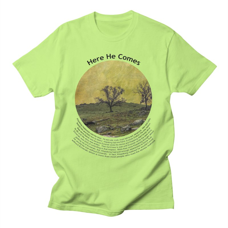 Here He Comes Men's T-Shirt by Hogwash's Artist Shop