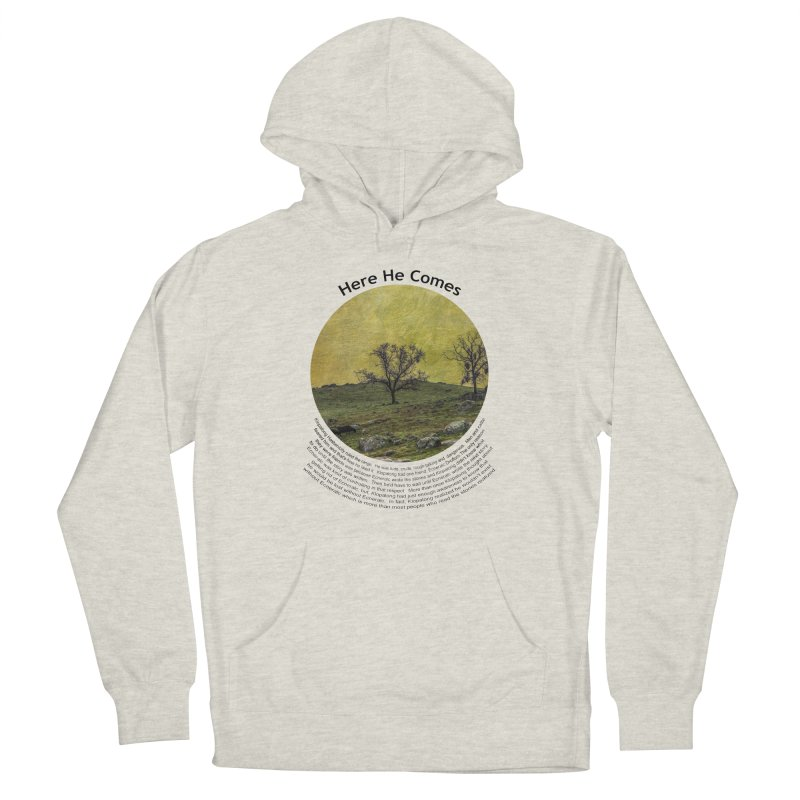 Here He Comes Men's Pullover Hoody by Hogwash's Artist Shop