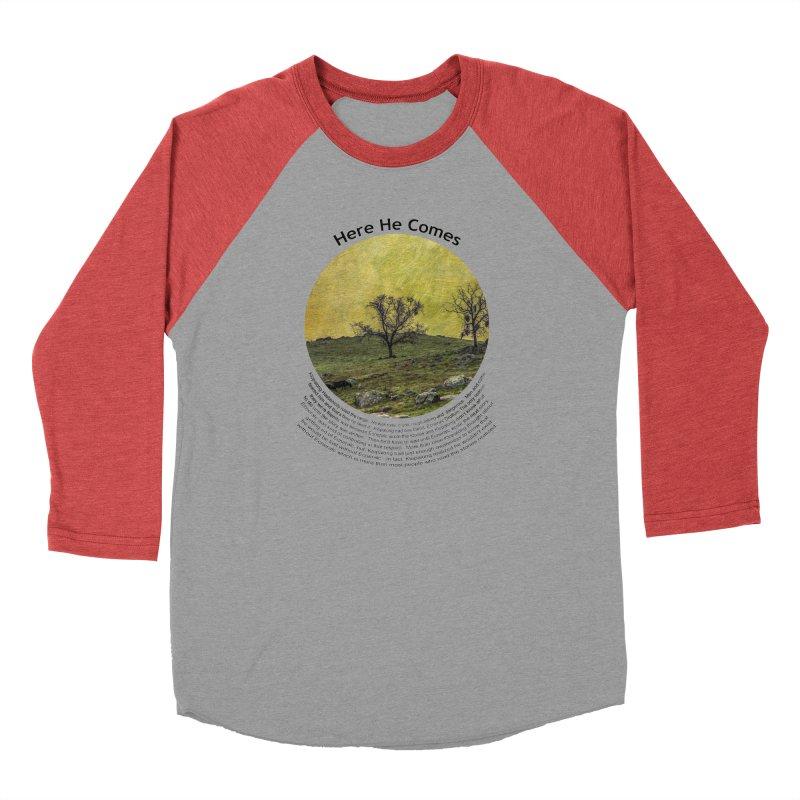 Here He Comes Women's Longsleeve T-Shirt by Hogwash's Artist Shop