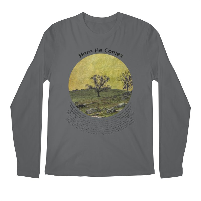 Here He Comes Men's Regular Longsleeve T-Shirt by Hogwash's Artist Shop