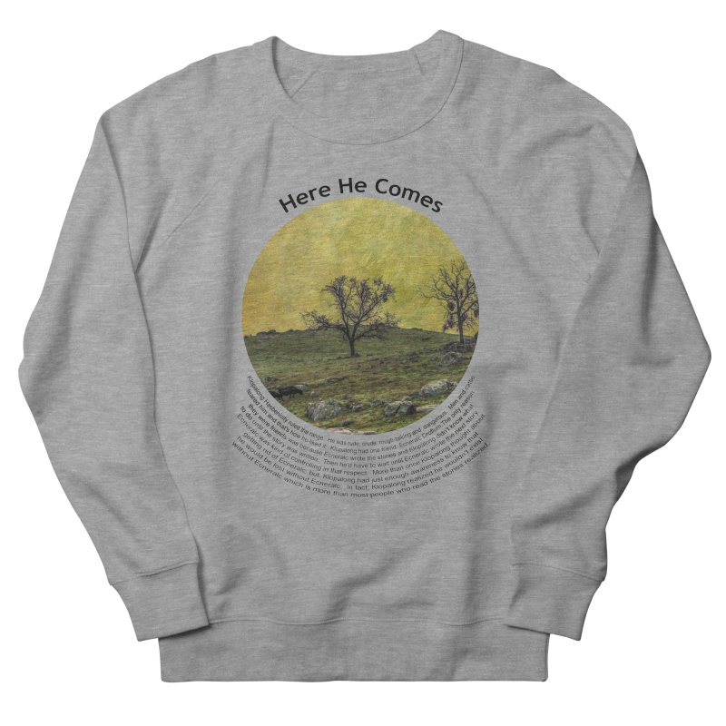 Here He Comes Women's French Terry Sweatshirt by Hogwash's Artist Shop