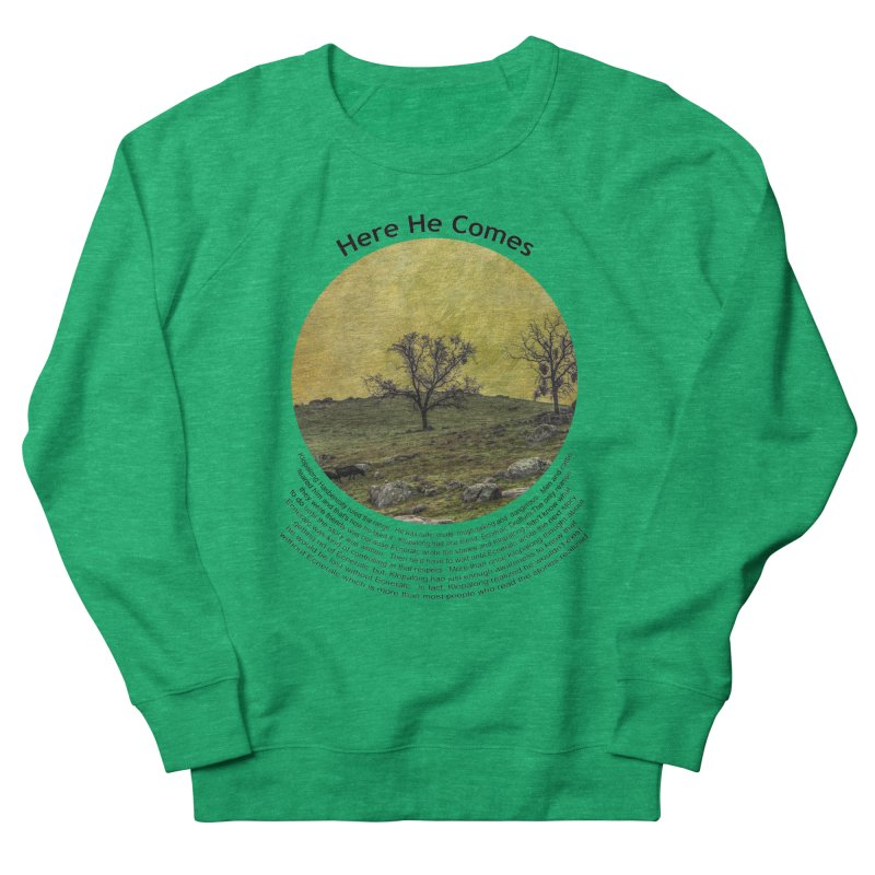 Here He Comes Men's French Terry Sweatshirt by Hogwash's Artist Shop