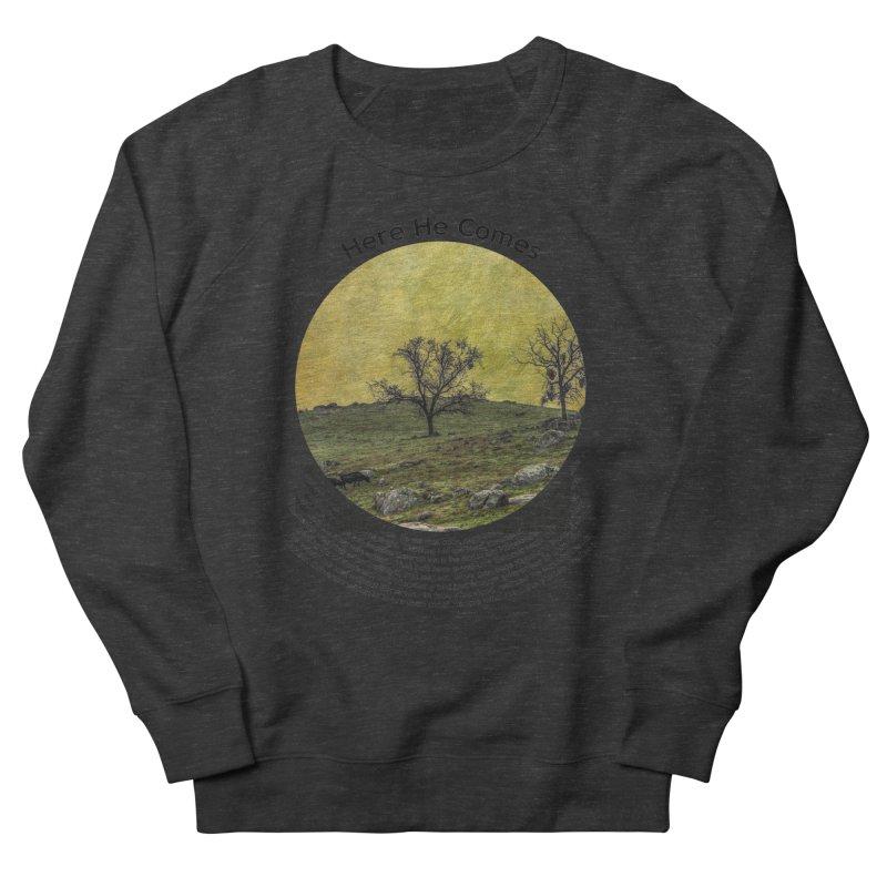 Here He Comes Men's Sweatshirt by Hogwash's Artist Shop