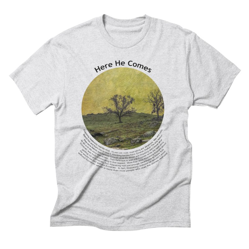 Here He Comes Men's Triblend T-Shirt by Hogwash's Artist Shop