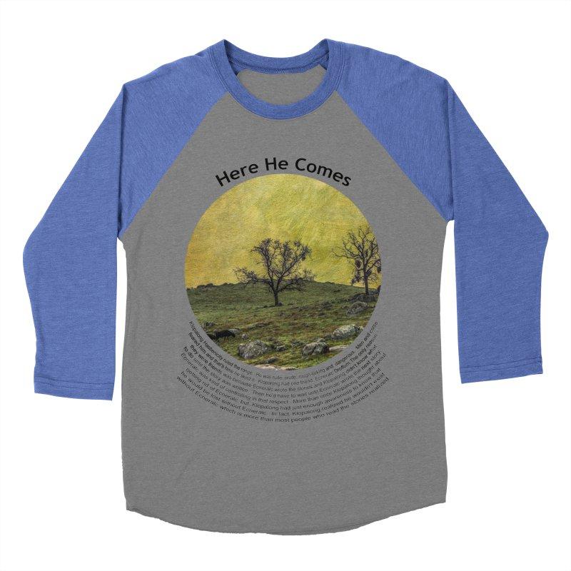 Here He Comes Men's Baseball Triblend T-Shirt by Hogwash's Artist Shop