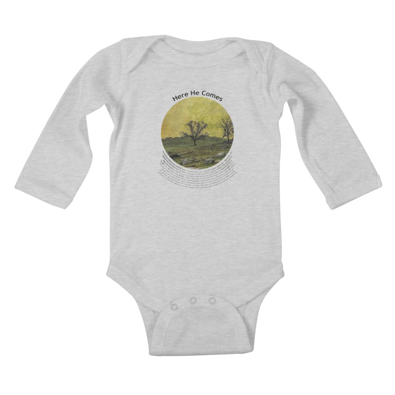 Here He Comes Kids Baby Longsleeve Bodysuit by Hogwash's Artist Shop