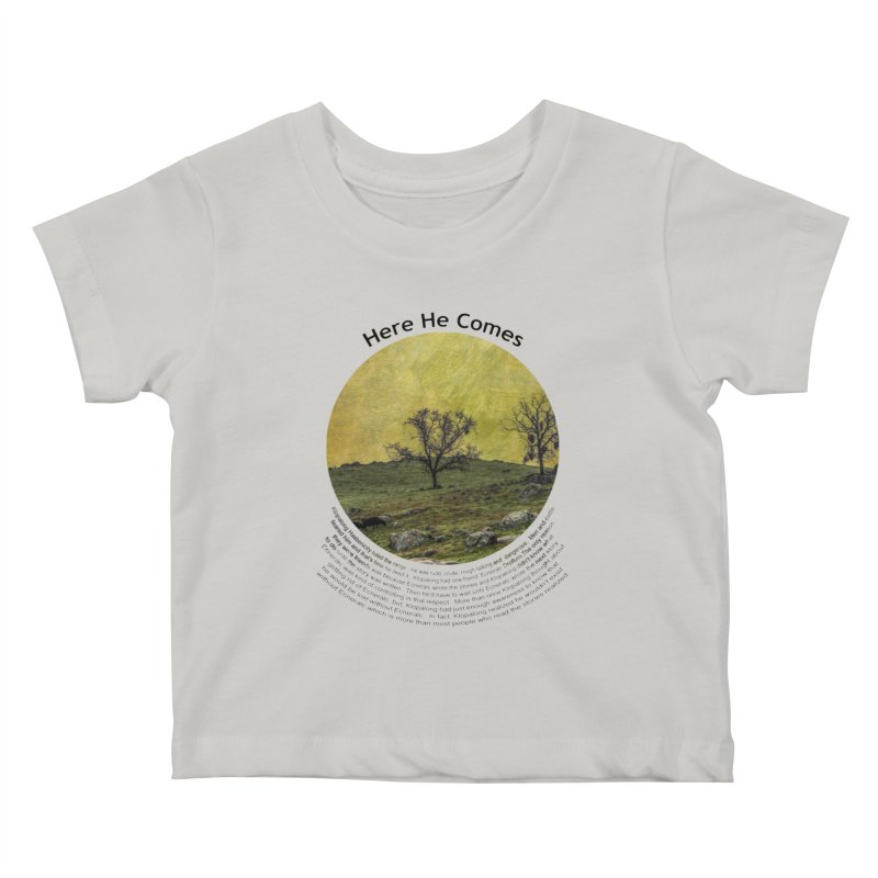Here He Comes Kids Baby T-Shirt by Hogwash's Artist Shop