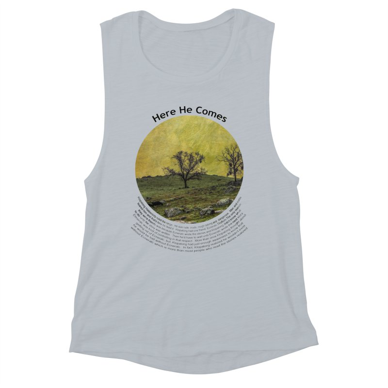 Here He Comes Women's Muscle Tank by Hogwash's Artist Shop