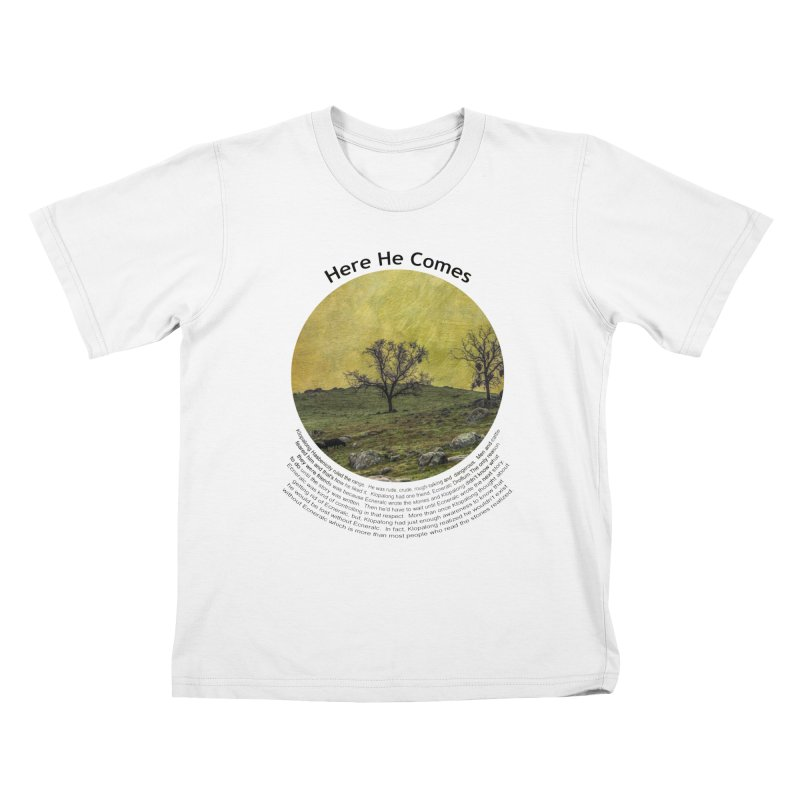 Here He Comes Kids T-Shirt by Hogwash's Artist Shop