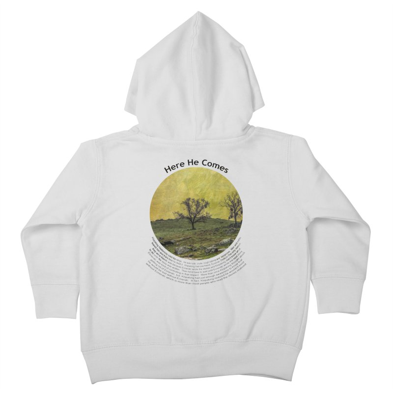 Here He Comes Kids Toddler Zip-Up Hoody by Hogwash's Artist Shop