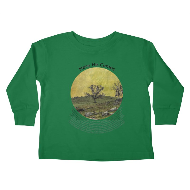 Here He Comes Kids Toddler Longsleeve T-Shirt by Hogwash's Artist Shop