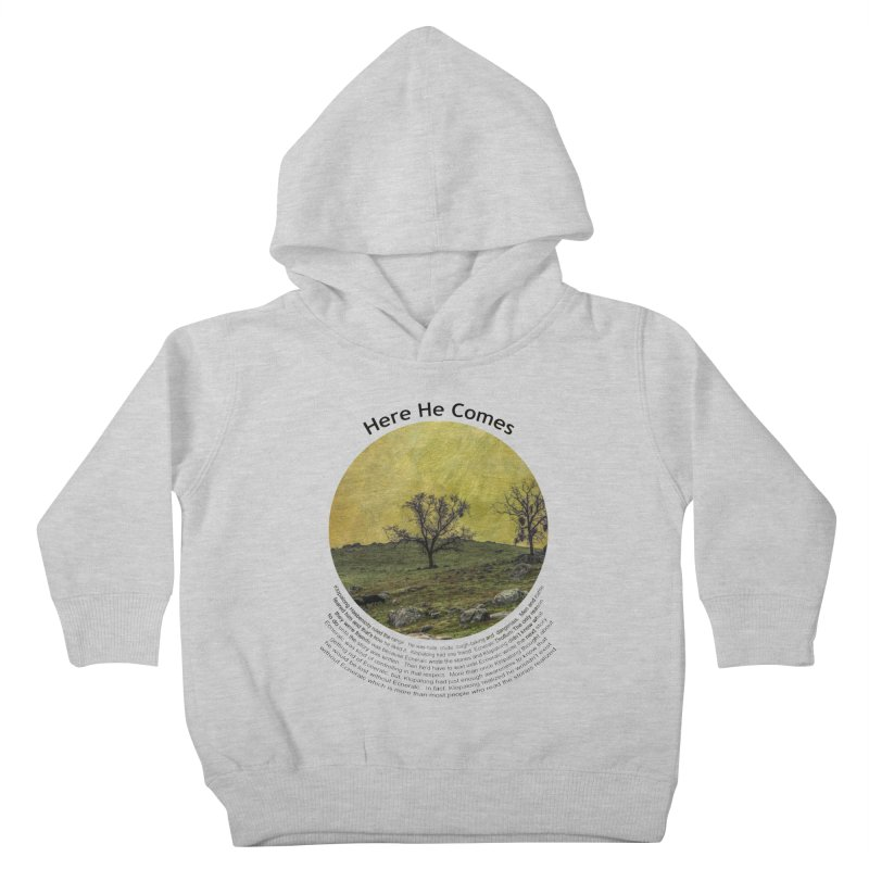 Here He Comes Kids Toddler Pullover Hoody by Hogwash's Artist Shop