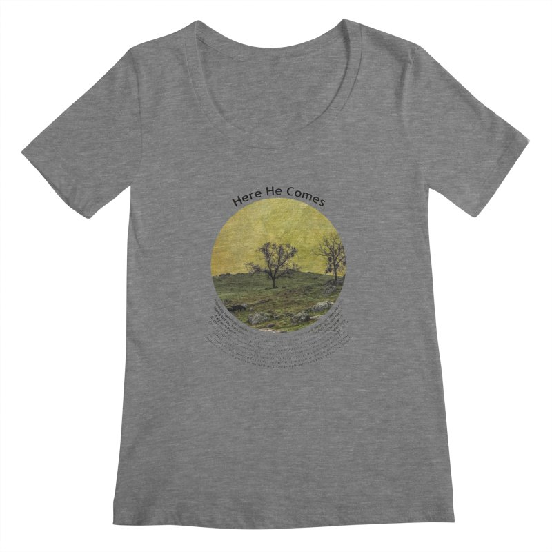 Here He Comes Women's Scoopneck by Hogwash's Artist Shop