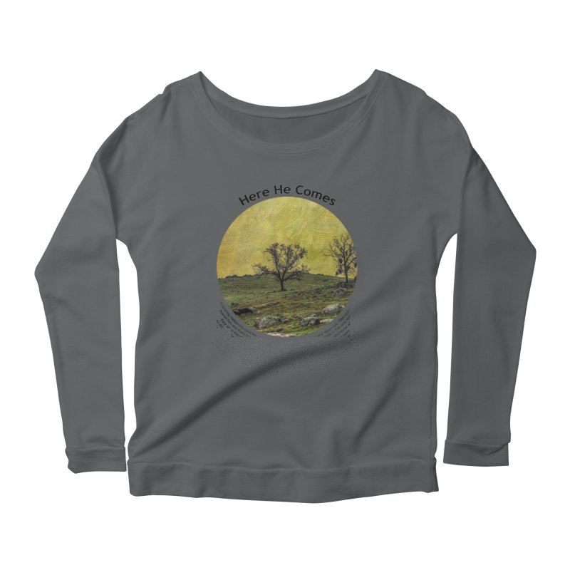 Here He Comes Women's Longsleeve Scoopneck  by Hogwash's Artist Shop