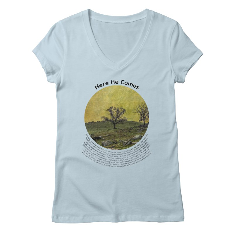Here He Comes Women's V-Neck by Hogwash's Artist Shop