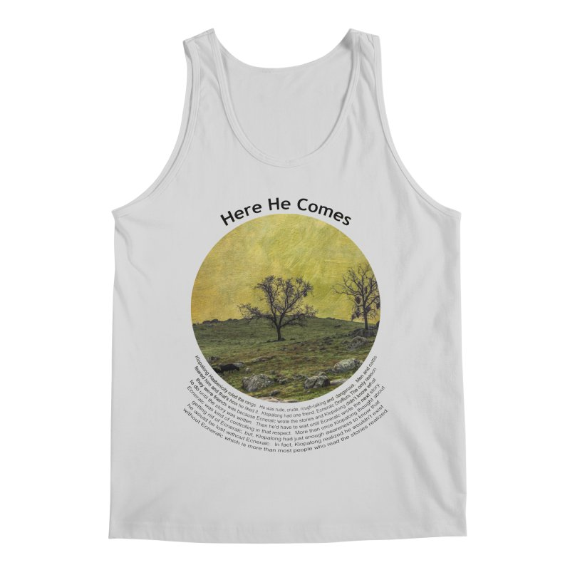 Here He Comes Men's Regular Tank by Hogwash's Artist Shop