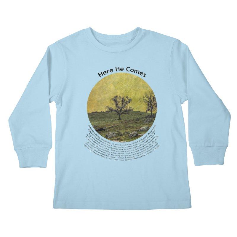Here He Comes Kids Longsleeve T-Shirt by Hogwash's Artist Shop