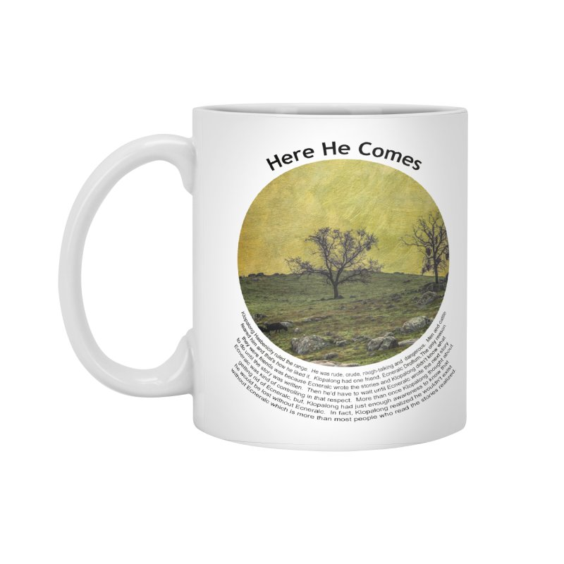 Here He Comes Accessories Standard Mug by Hogwash's Artist Shop
