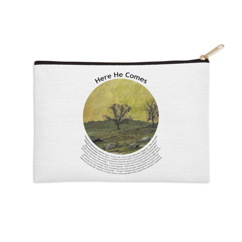 Here He Comes Accessories Zip Pouch by Hogwash's Artist Shop