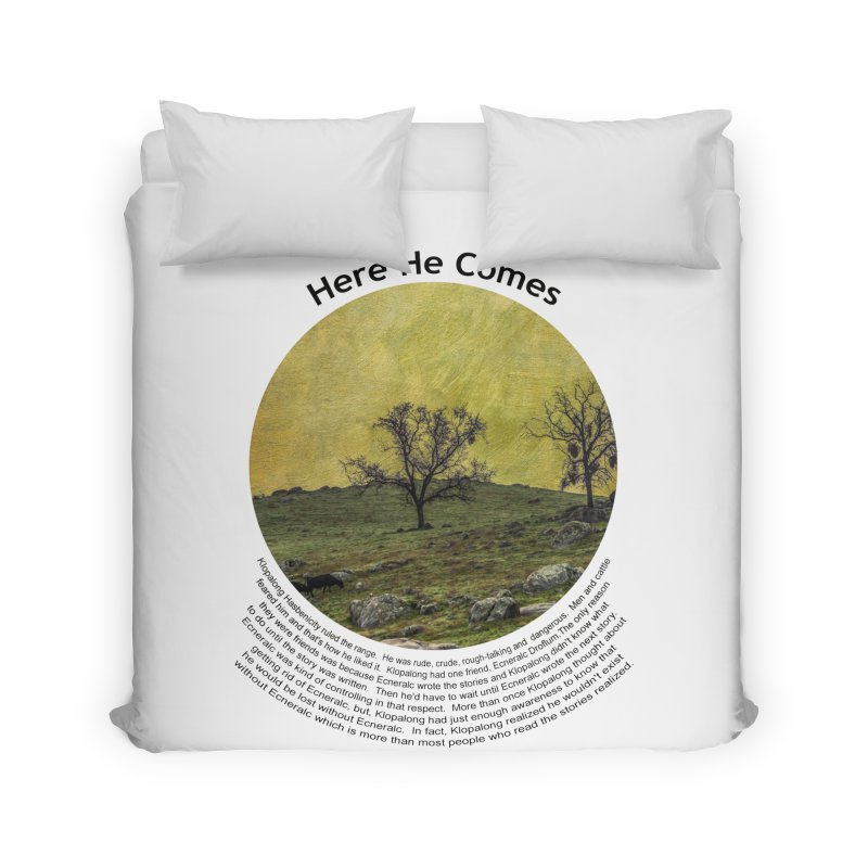 Here He Comes Home Duvet by Hogwash's Artist Shop