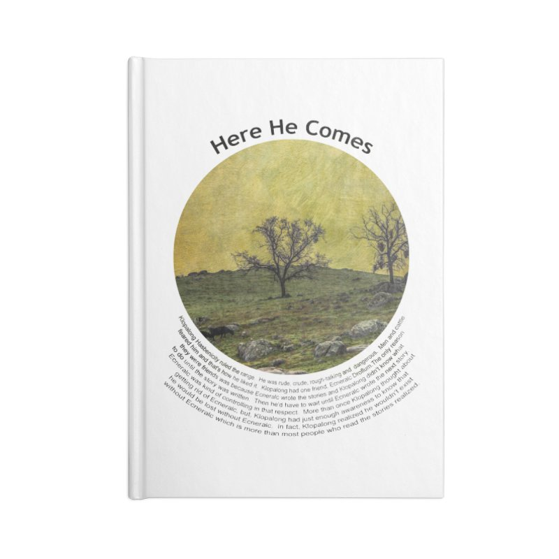 Here He Comes Accessories Lined Journal Notebook by Hogwash's Artist Shop