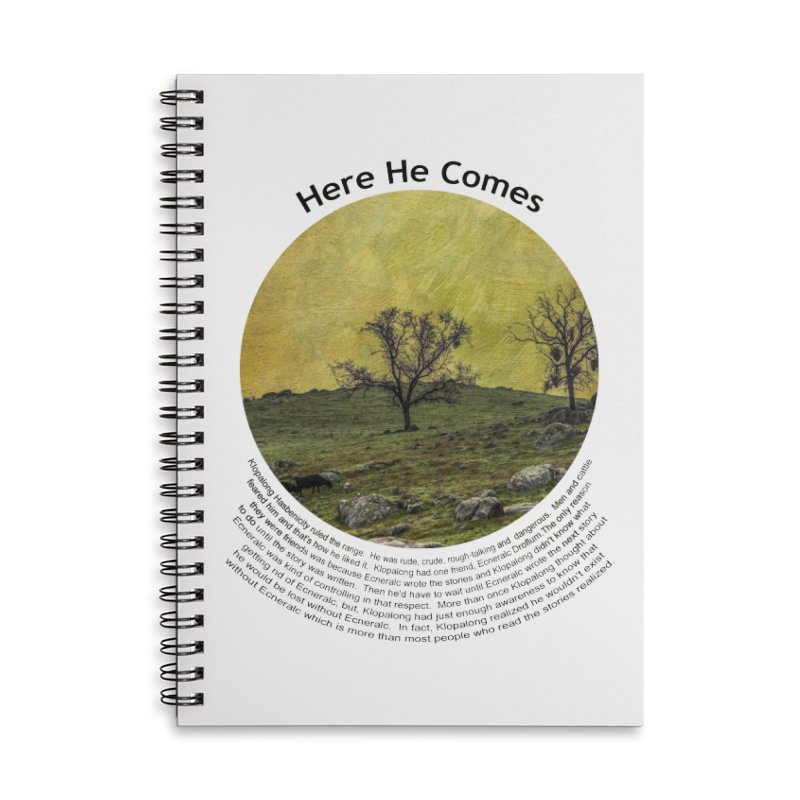 Here He Comes Accessories Lined Spiral Notebook by Hogwash's Artist Shop