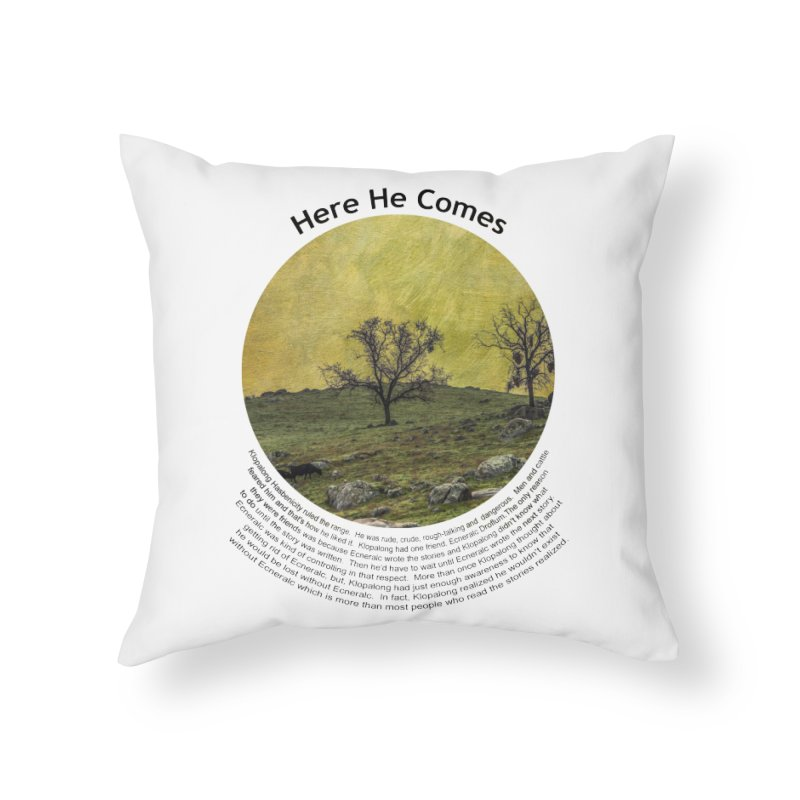 Here He Comes Home Throw Pillow by Hogwash's Artist Shop