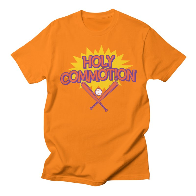 Holy Commotion - Softball Team Shirts Women's Regular Unisex T-Shirt by Holy Communion's Artist Shop