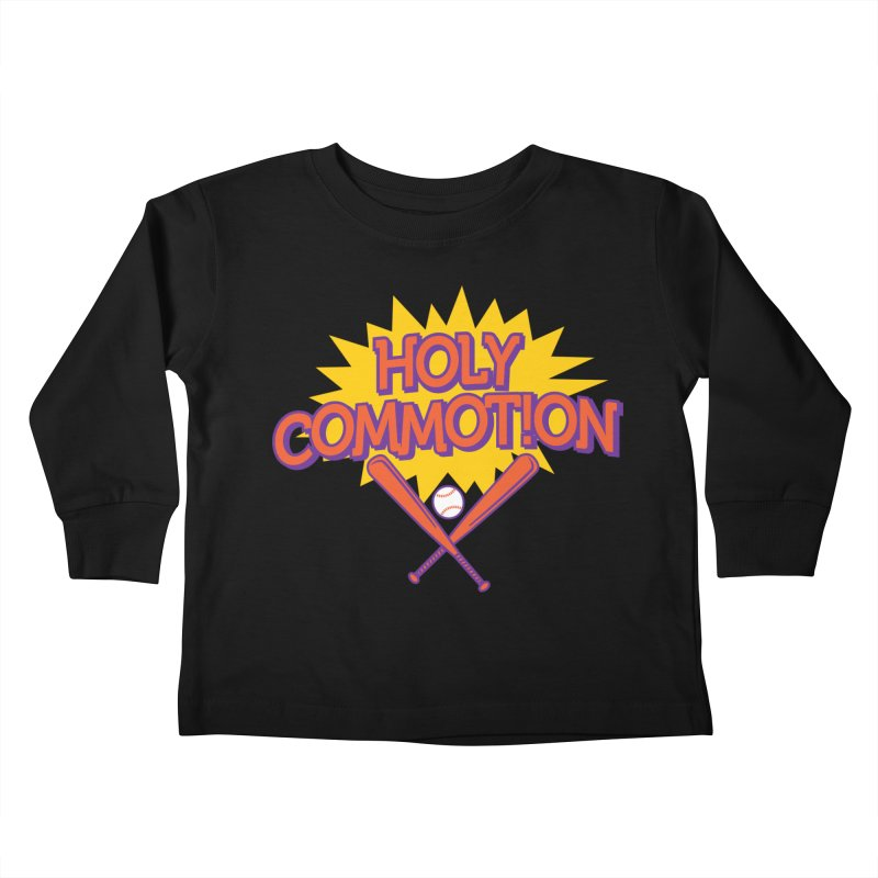 Holy Commotion - Softball Team Shirts Kids Toddler Longsleeve T-Shirt by Holy Communion's Artist Shop