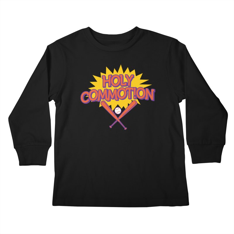 Holy Commotion - Softball Team Shirts Kids Longsleeve T-Shirt by Holy Communion's Artist Shop