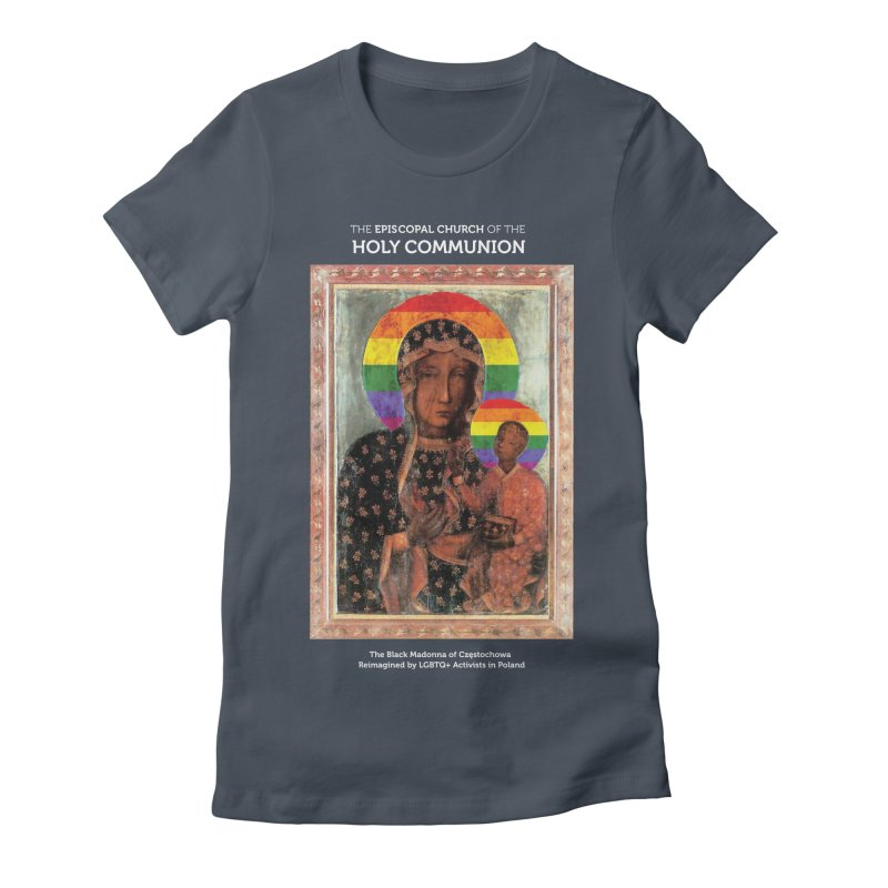 The Black Madonna of Częstochowa Women's T-Shirt by Holy Communion's Artist Shop