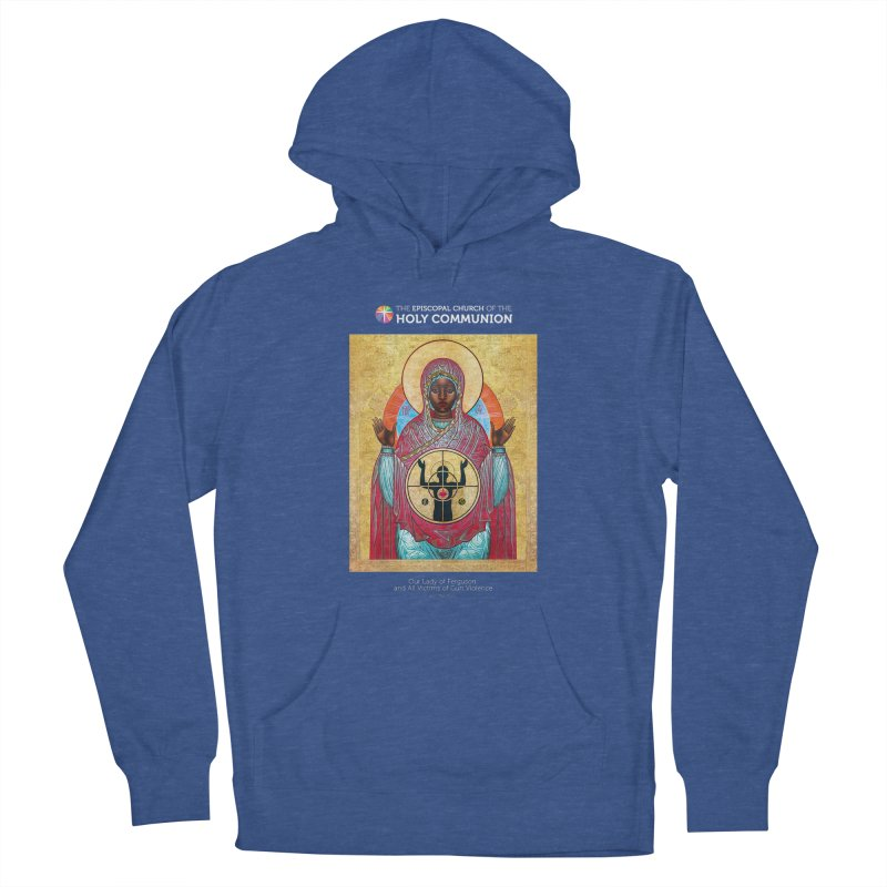 Our Lady Gun Violence Shirt Men's French Terry Pullover Hoody by Holy Communion's Artist Shop