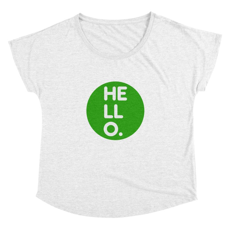 HELLO in Women's Dolman Heather White by Holy Magic Merch