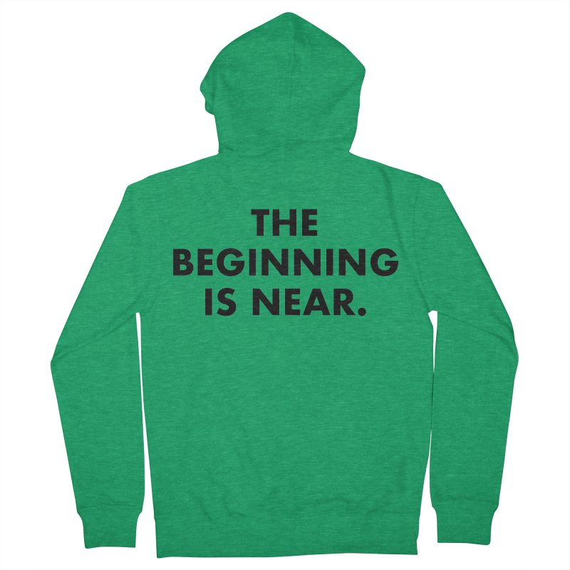 The Beginning Is Near Men's Zip-Up Hoody by Homeslice Productions