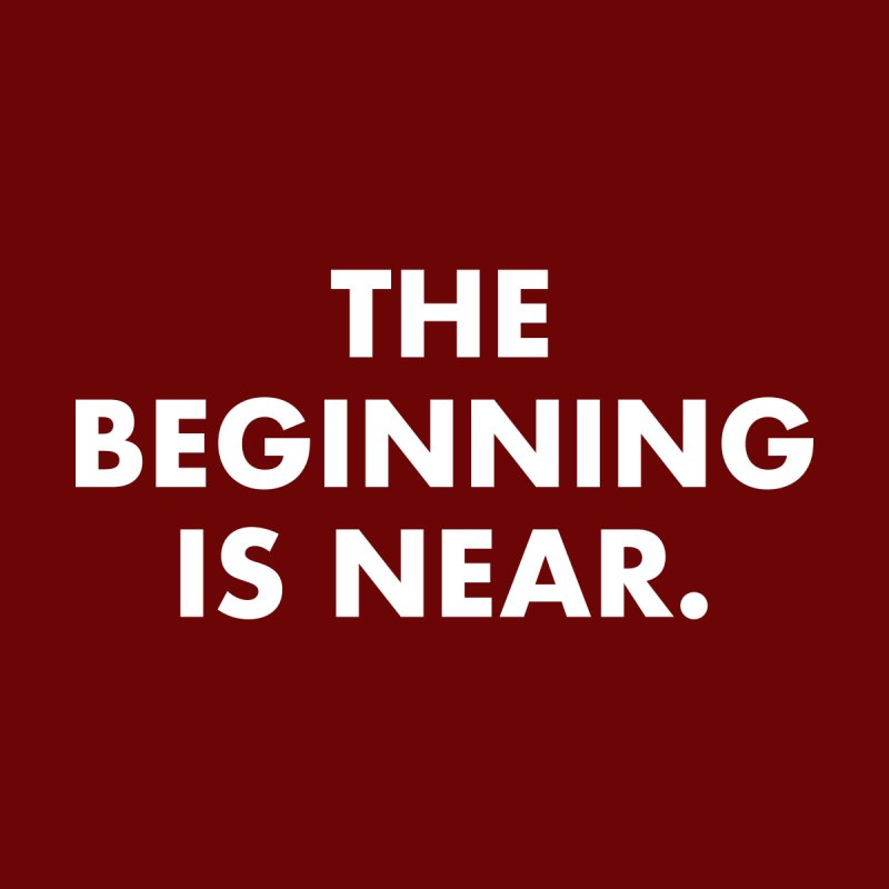 The Beginning Is Near (white) Men's Pullover Hoody by Homeslice Productions