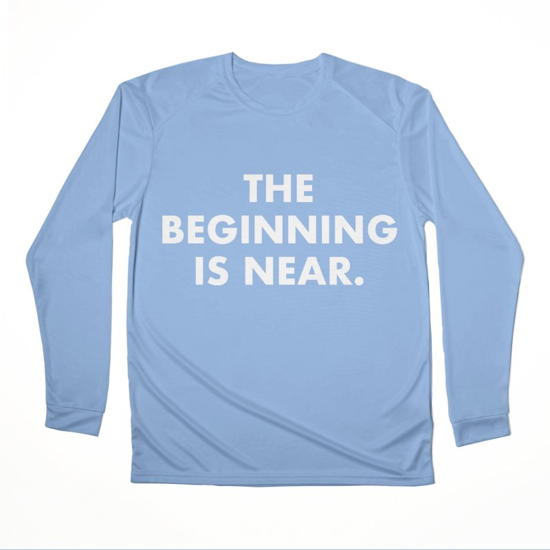 The Beginning Is Near (white) Women's Longsleeve T-Shirt by Homeslice Productions