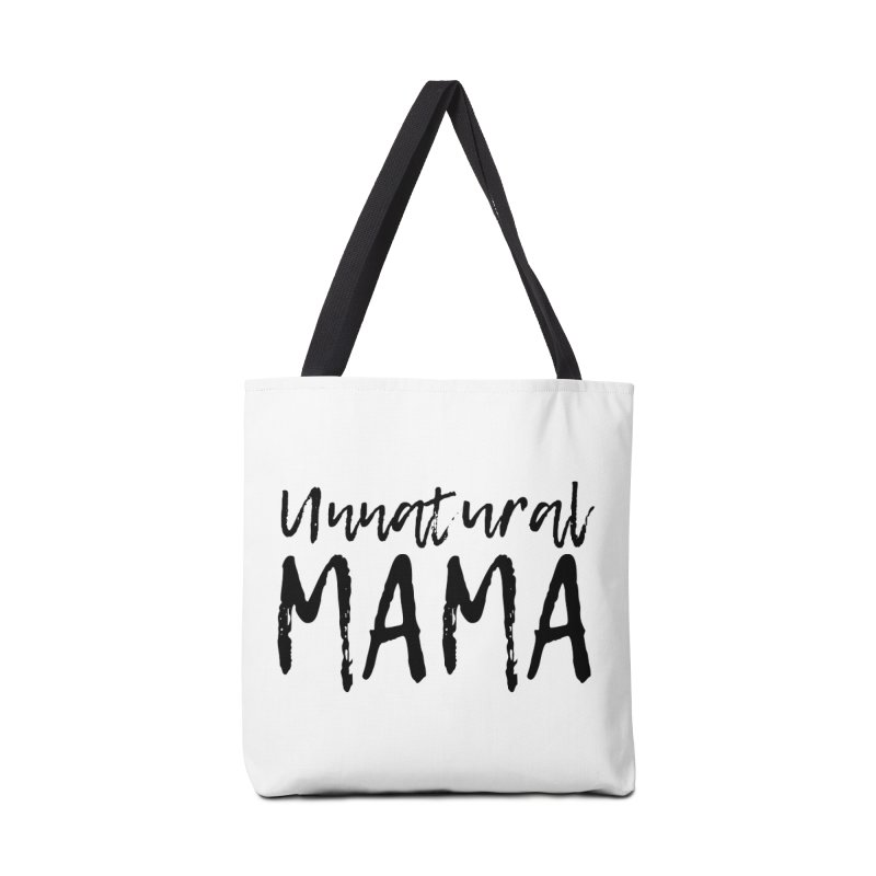 Unnatural Mama (black font) Accessories Bag by Homeslice Productions