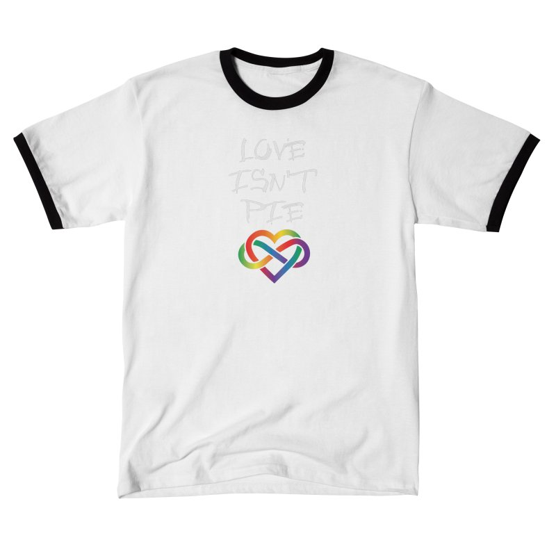 Love Isn't Pie Men's T-Shirt by Homeslice Productions