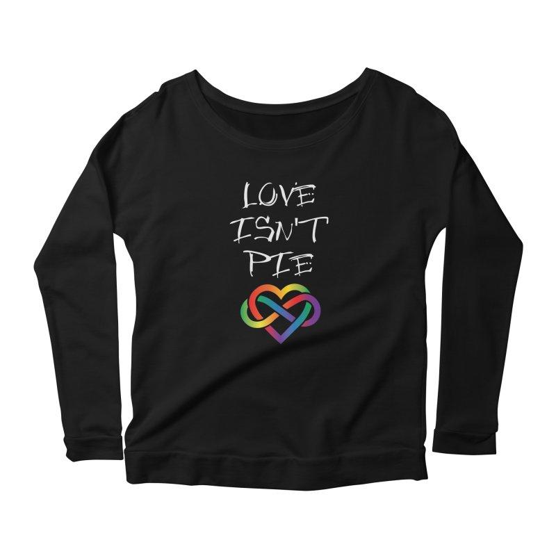 Love Isn't Pie Women's Longsleeve T-Shirt by Homeslice Productions