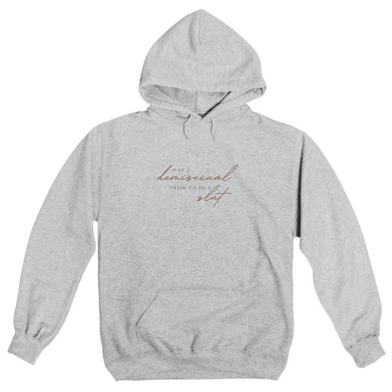 Just a Demisexual (Slut) Men's Pullover Hoody by Homeslice Productions