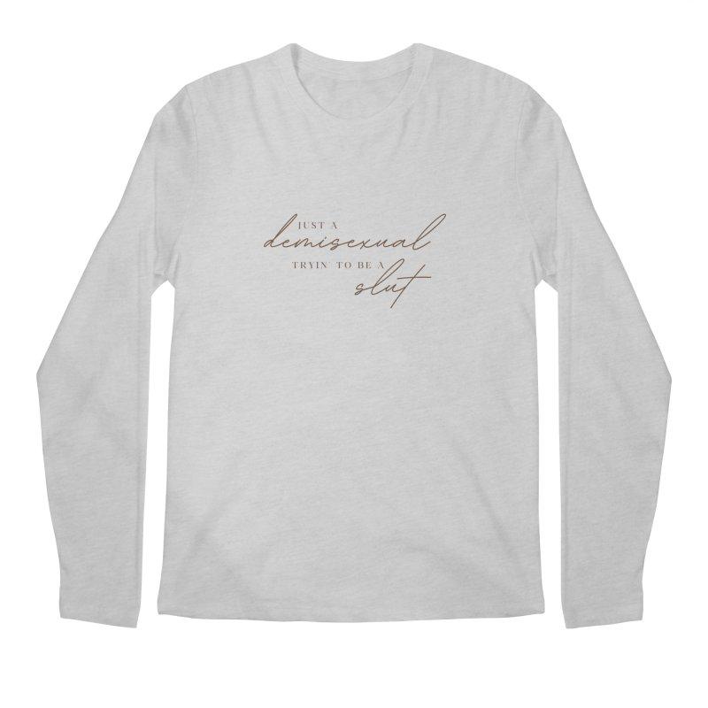 Just a Demisexual (Slut) Men's Longsleeve T-Shirt by Homeslice Productions