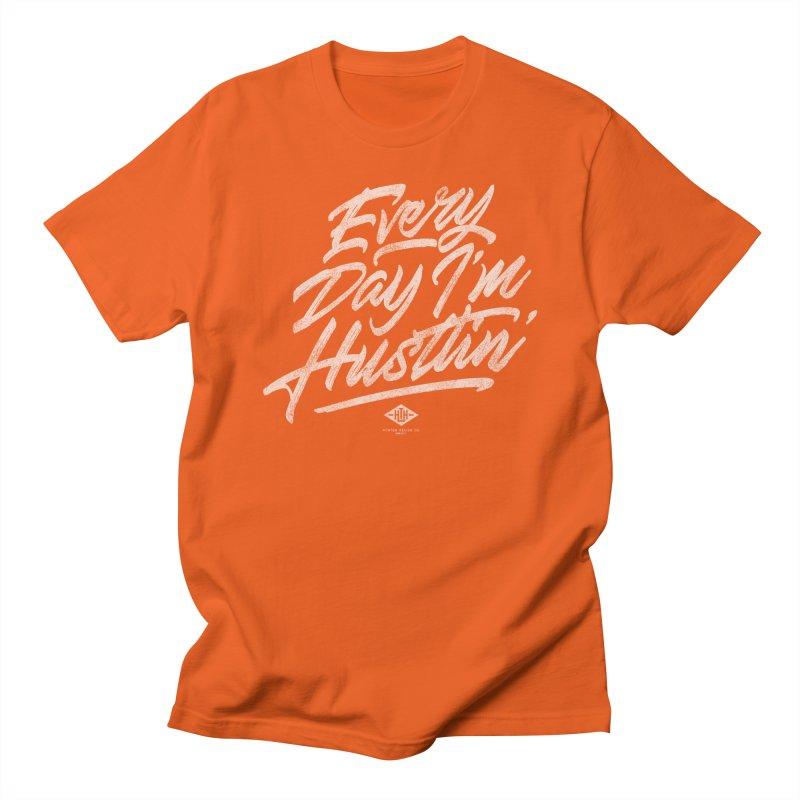 Hustle Every Day Men's T-Shirt by Hometown Hustle